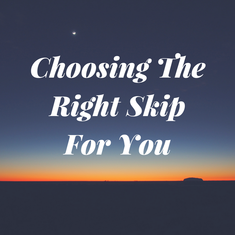 Choosing The Right Skip For You