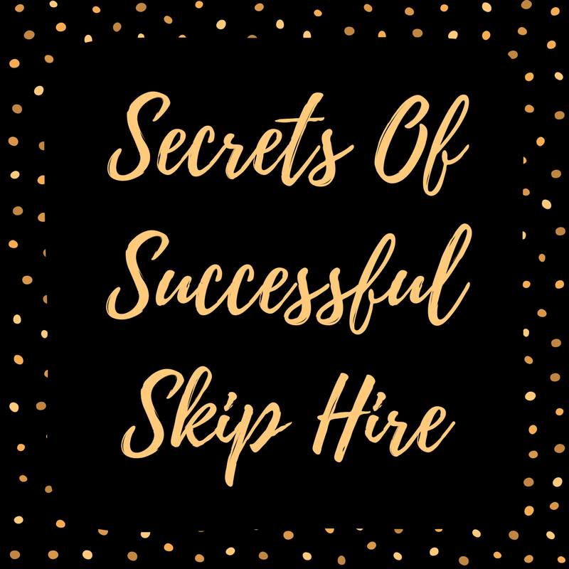 Secrets Of Successful Skip Hire