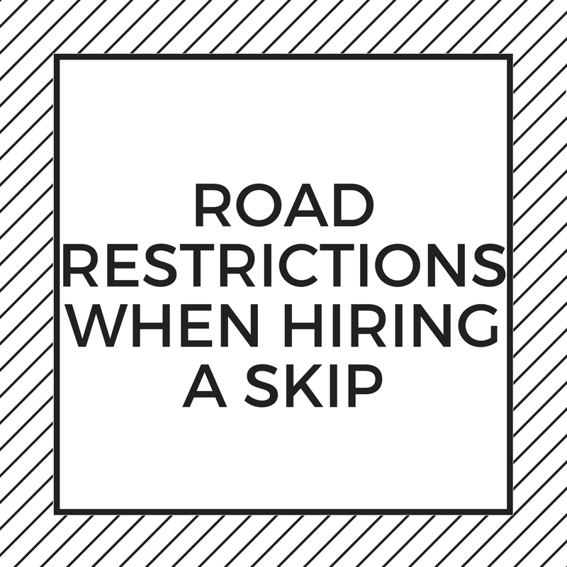 Road Restrictions When Hiring A Skip