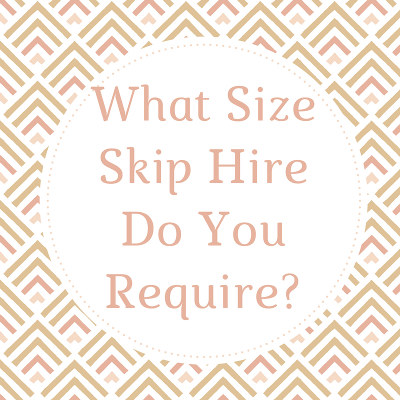 What Size Skip Hire Do You Require