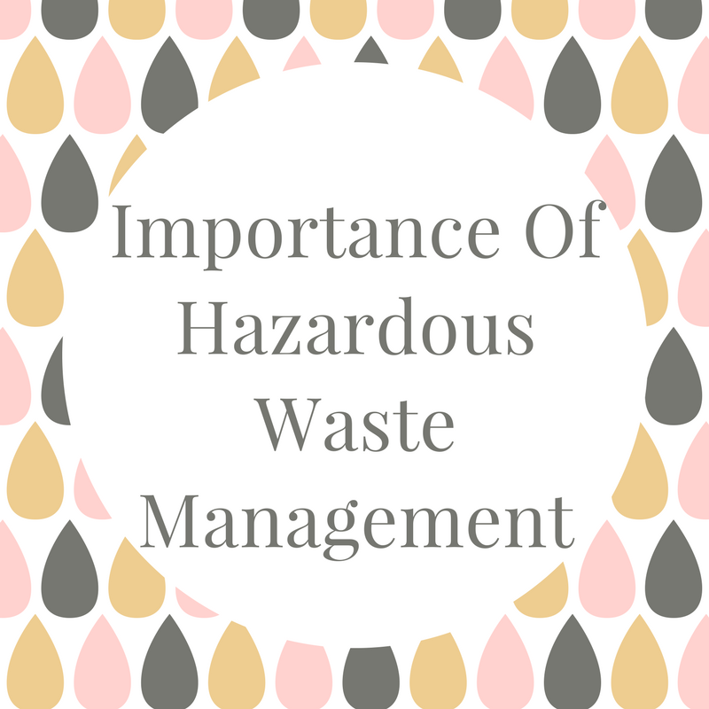 Importance Of Hazardous Waste Management