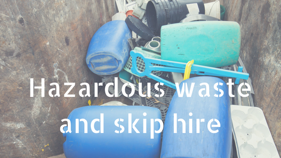Hazardous waste and skip hire
