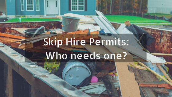Skip Hire Permits: Who needs one?
