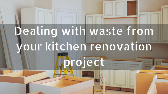 Dealing with waste from your kitchen renovation project