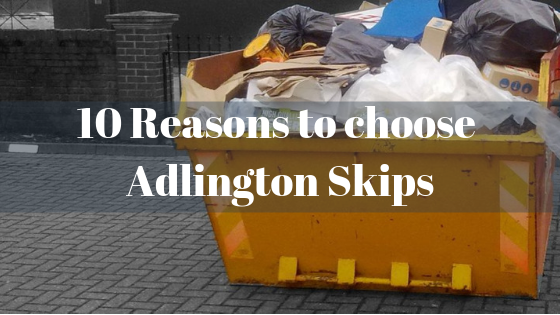 10 Reasons to choose Adlington Skips