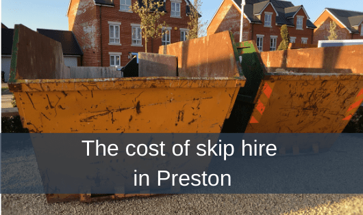 The cost of skip hire in Preston