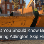 What You Should Know Before Hiring Adlington Skip Hire