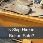 Is Skip Hire in Bolton Safe?
